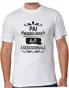 Camiseta Dia dos Pais e Vovô - Pai Maravilhoso, Avô Sensacional