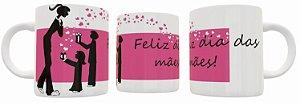 Caneca Dia das Mães - Feliz dia das Mães