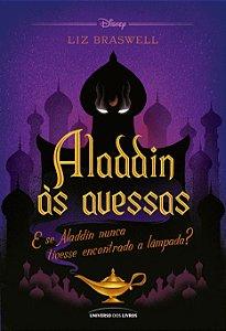 Aladdin às avessas: E se Aladdin nunca tivesse encontrado a lâmpada?