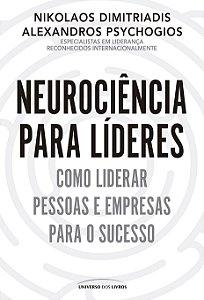 Neurociência para líderes: Como liderar pessoas e empresas para o sucesso