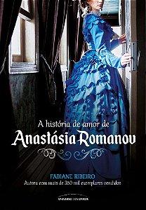A história de amor de Anastásia Romanov