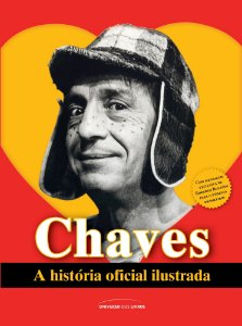 Chaves: A história oficial ilustrada - POCKET