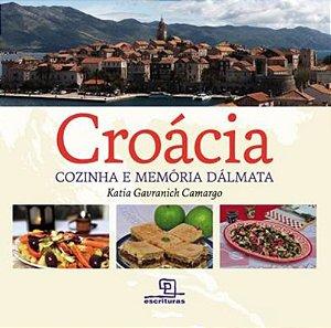 Croácia: Cozinha e memória Dálmata