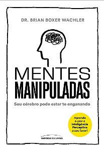 Mentes manipuladas: seu cérebro pode estar te enganando