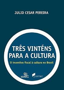 Três vinténs para a cultura