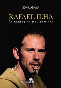 Rafael Ilha: As pedras do meu caminho