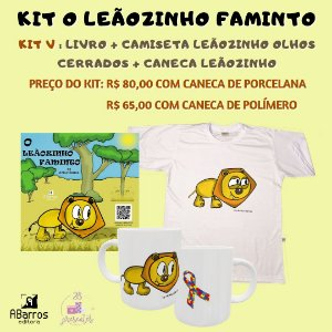 Kit Livro O Leãozinho Faminto - Livro + Camiseta Infanto Juvenil Leãozinho Olhos Cerrados + Caneca Leãozinho
