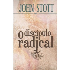 Livro O Discípulo Radical - John Stott