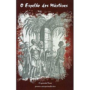 Livro O Espelho dos Mártires - O Apóstolo Tomé Prestes a Ser Queimado Vivo