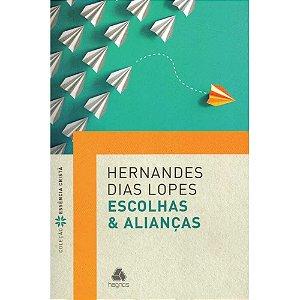 Livro Escolhas e Alianças Hernandes Dias Lopes