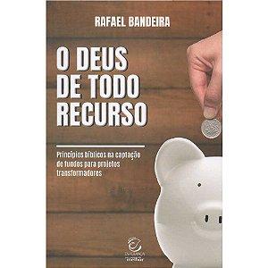 Livro O Deus De Todo Recurso - Rafael Bandeira