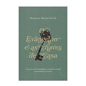 Livro O Evangelho e as Chaves de Casa - Rosaria Butterfield