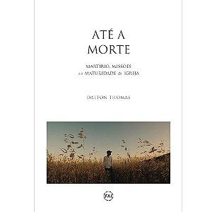 Livro Até a Morte - Dalton Thomas