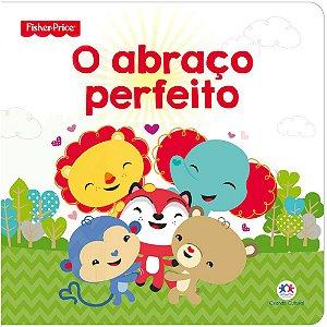 Livro Infantil Fisher Price O abraço perfeito