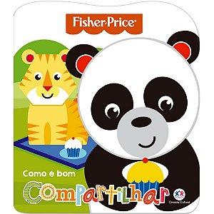 Livro Infantil Fisher Price Como é bom compartilhar