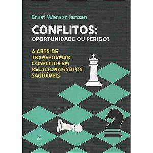 Livro Conflitos: Oportunidade ou Perigo? - Ernest Werner Janzen