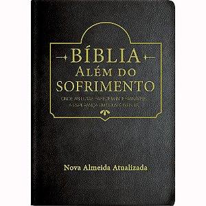 Bíblia Sagrada Além do Sofrimento Nova Almeida Atualizada Capa Luxo Preta