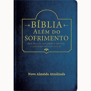 Bíblia Sagrada Além do Sofrimento Nova Almeida Capa Luxo Azul