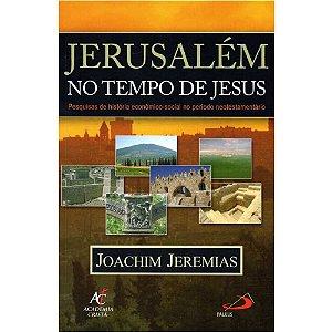 Livro Jerusalém No Tempo De Jesus - Joachim Jeremias