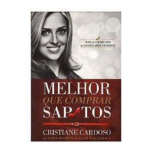 MELHOR QUE COMPRAR SAPATOS - CRISTIANE CARDOSO
