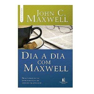 DIA A DIA COM MAXWELL - JOHN C. MAXWELL