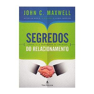 SEGREDOS DO RELACIONAMENTO - JOHN C. MAXWELL