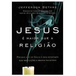 JESUS É MAIOR QUE A RELIGIÃO - JEFFERSON BETHKE