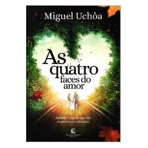 AS QUATRO FACES DO AMOR - MIGUEL UCHÔA