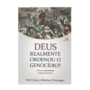 DEUS REALMENTE ORDENOU O GENOCÍDIO? - PAUL COPAN