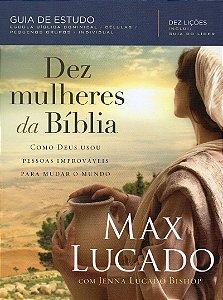 Dez Mulheres Da Bíblia - Guia De Estudo - Max Lucado