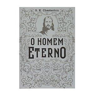 O Homem Eterno - G. H. Chesterton - Principis