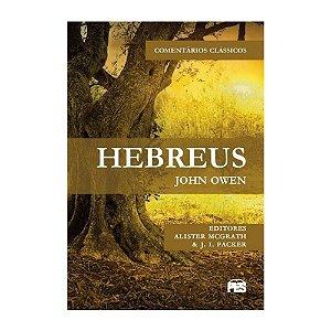 Hebreus - Comentários Clássicos - John Owen