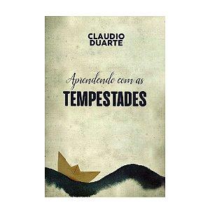 APRENDENDO COM AS TEMPESTADES - CLAUDIO DUARTE