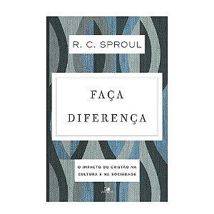 Faça Diferença - R. C. Sproul