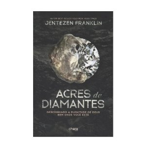 Acres De Diamantes - Jentezen Franklin