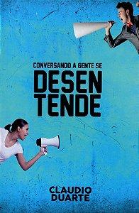 Conversando A Gente Se Desentende - Claudio Duarte