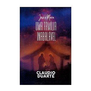 José E Maria: Uma Família Inabalável - Claudio Duarte