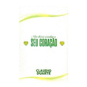 Não Deixe Azedar Seu Coração - Claudio Duarte