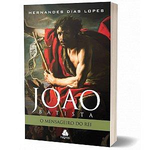 Livro João Batista, O mensageiro do Rei - Hernandes Dias Lopes
