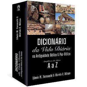 Dicionário da Vida Diária na Antiguidade Bíblica & Pós-Bíblica - Edwin M. Yamauchi & Marvin R. Wilson