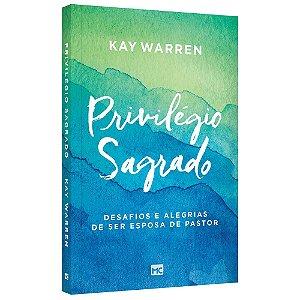 Livro Privilégio Sagrado - Kay Warren