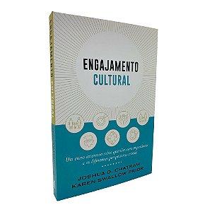 Livro Engajamento Cultural - Joshua D. Chatraw e Karen Swallow Prior