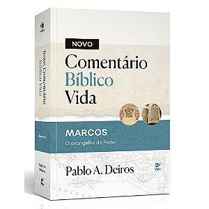 Livro Comentário Bíblico Vida - Marcos, O evangelho do poder - Pablo A. Deiros