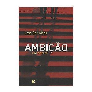 Ambição - Lee Strobel