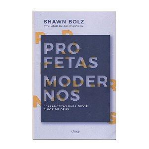 Profetas Modernos - Shawn Bolz