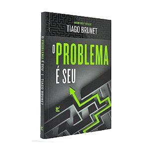 O Problema É Seu - Tiago Brunet