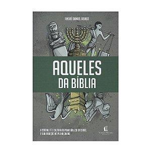 Aqueles da Bíblia - André Daniel Reinke