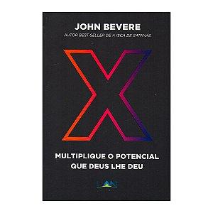 Multiplique O Potencial Que Deus Lhe Deu - John Bevere