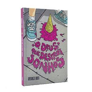 Livro O Deus Que Destrói Sonhos - Rodrigo Bibo