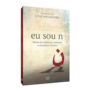 Livro Eu Sou N - Organizado Por A Voz Dos Mártires